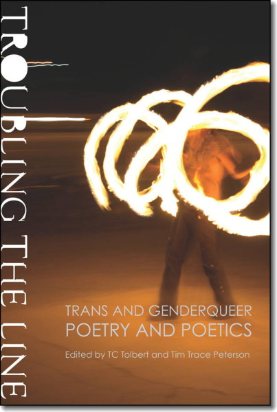 "Book cover of ""Troubling the Line"". It shows a person spinning fire at night."