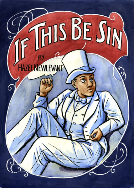 "Cover of ""If This Be Sin"", a graphic short novel. The image shows a person of color with a somewhat female frame in a dapper white-blueish suit and top hat."