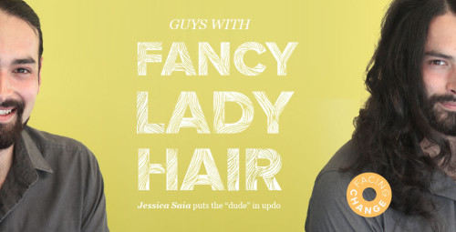 """Guys with Fancy Lady Hair"""