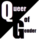 "A square, diagonally cut, with the top left in black with white letters ""Queer"" and the bottom right in white with black letters ""of Gender"""